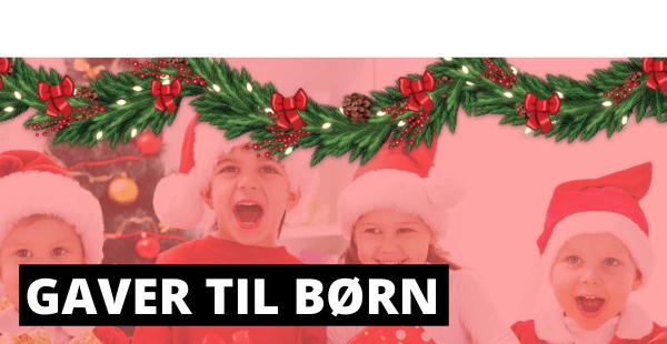 Julegaver til Børn