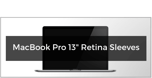 "MacBook Pro 13"" Retina Sleeves"