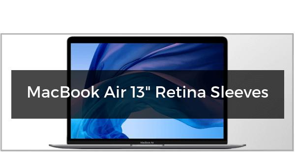 """MacBook Air 13"""" Retina Sleeves"""