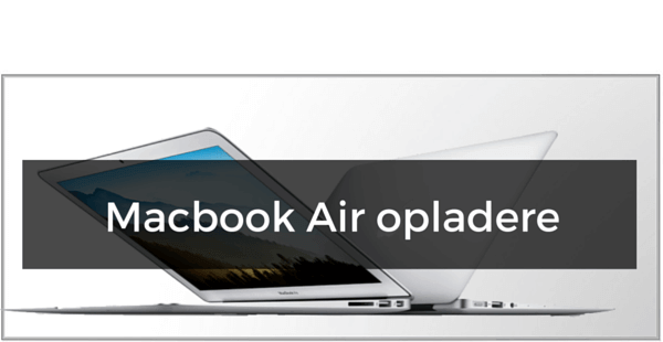 "Macbook Air 11"" + 13"" opladere"